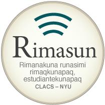 Rimasun - rimanakuna runasimi rimaqkunapaq, estudiantekunapaq - CLACS NYU