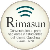Rimasun - conversaciones en el idioma Quechua - CLACS - NYU