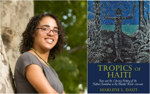 Marlene Daut and her new book Tropics of Haiti:  Race and the Literary History of the Haitian Revolution in the Atlantic World, 1789-1865